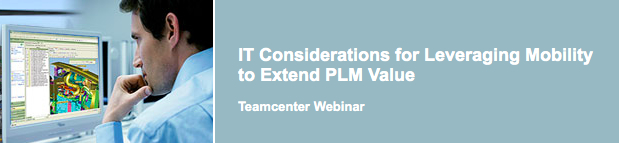 IT Considerations for Leveraging Mobility to Extend PLM Value