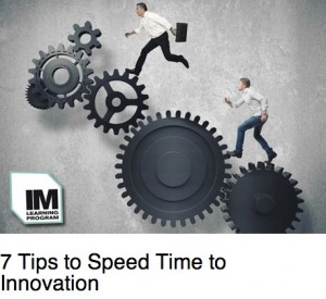7 Tips to Speed Time to Innovation | Innovation Management