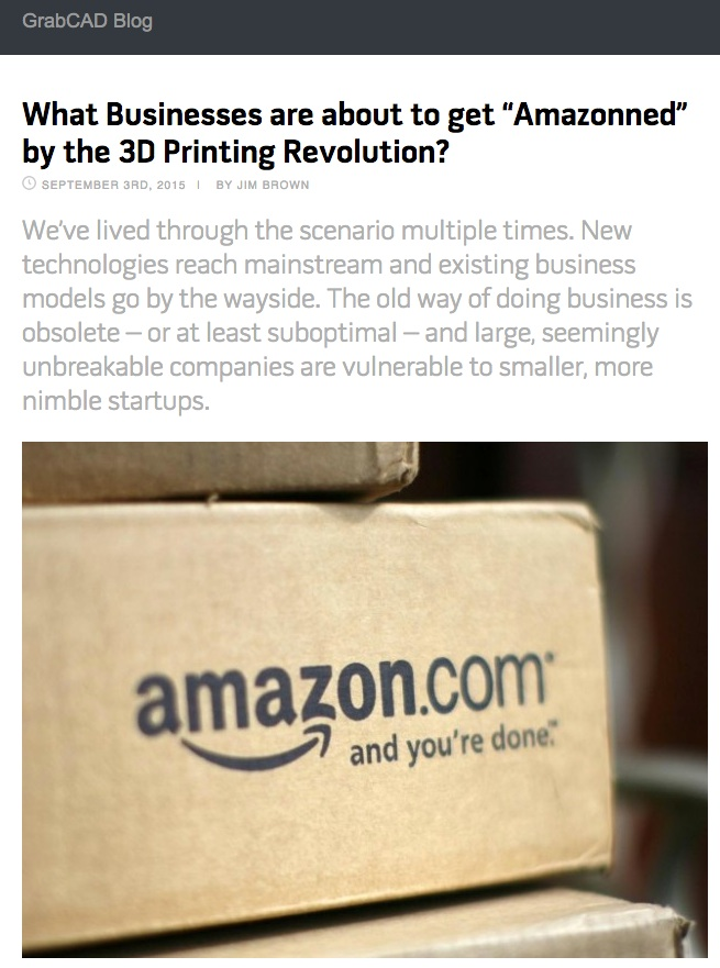 "What Businesses will 3D Printing ""Amazon"" (Guest Blog Post on GrabCAD Blog)"