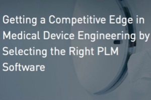 Selecting the Right PLM Software for Medical Device Engineering (webcast)