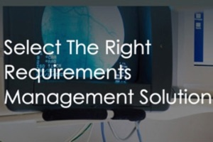 Selecting the Right Requirements Management Solution (webcast)