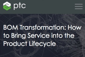 BOM Transformation: How to Bring Service in to the Product Lifecycle (webcast)