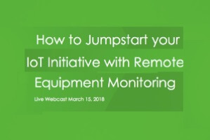 Jumpstarting IoT with Remote Equipment Monitoring (webcast)