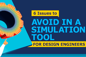 Simulation for Design Engineers: 6 Issues to Avoid (checklist)
