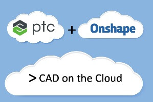 "PTC Gets more than ""Cloud CAD"" with Onshape"