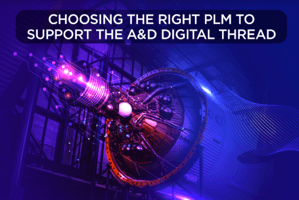 Choosing PLM for the A&D Digital Thread (survey results)